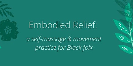 Embodied Relief: Intro to Self-Massage tickets