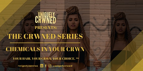 The Crwned Series | Chemicals in Your Crwn - Virtual Event tickets