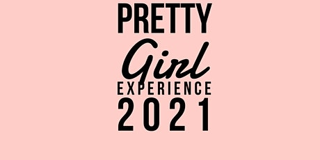 PRETTY GIRL EXPERIENCE 2021 tickets