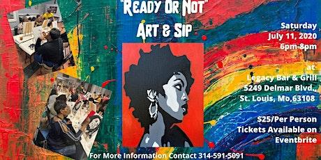Ready Or Not Art & Sip tickets