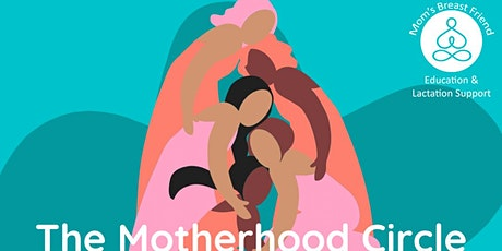 The Motherhood Circle w/ Mom's Breast Friend tickets