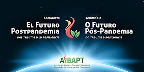 """Seminário """"O Futuro Pós-Pandemia"""" (inscrições em português) ingressos"""