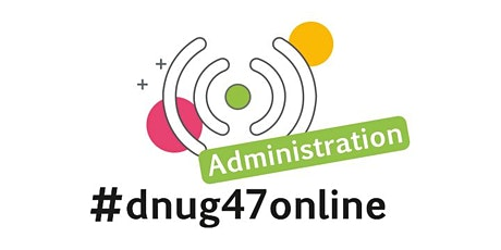 #dnug47online ADMINISTRATION Tickets