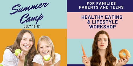 Summer Camp for Parents/Teens-Healthy Eating & Lifestyle Workshop tickets