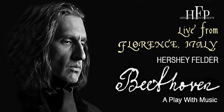 Hershey Felder, Beethoven - LIVE from Florence, Italy tickets