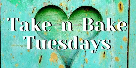 Take-n-Bake Tuesdays tickets