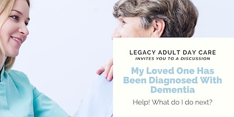 My loved one has been diagnosed with Dementia! What do I do next? tickets