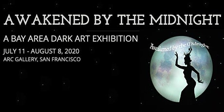 Opening Reception:Awakened By The Midnight, A Bay Area Dark Art Exhibition tickets