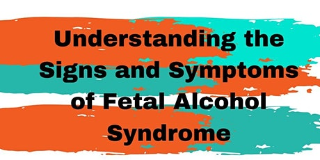 Play Webinar: Understanding the Signs and Symptoms of Fetal Alcohol Synd tickets