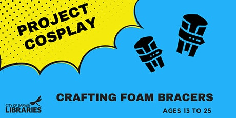 Project Cosplay: Crafting Foam Bracers   Ages 13-25 tickets