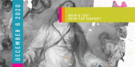 Whim & Fury - Going for Baroque! tickets