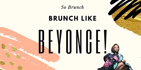 BRUNCH LIKE BEYONCE tickets