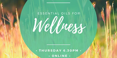 Thurs evening Online Introduction to Wellness with Essential Oils tickets