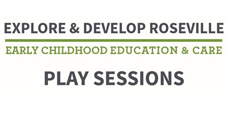 Explore & Develop Roseville PLAY Sessions tickets