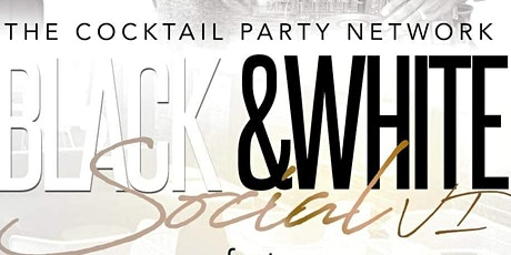 The Black & White Social 6 tickets