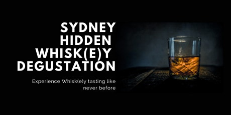 SYDNEY HIDDEN WHISK(E)Y DEGUSTATION tickets
