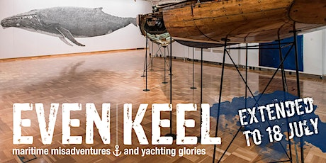 EXHIBITION EXTENDED >> Even Keel tickets
