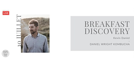 Breakfast Discovery #3 - Kevin Daniel billets