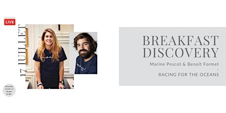Breakfast Discovery #4 - Marine Pescot & Benoit Formet billets