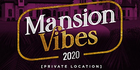 Mansion Vibes III - 2020 tickets