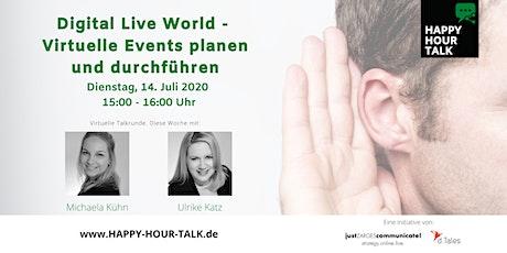 HAPPY HOUR TALK - Digital Live World - Virtuelle Events planen&durchführen Tickets