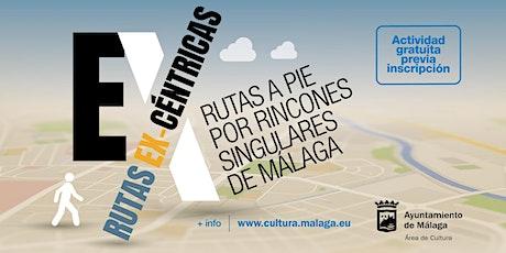 Rutas ex-céntricas Málaga, ciudad de arte entradas