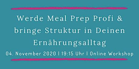 Werde Meal Prep Profi & bringe Struktur in Deinen Ernährungsalltag Tickets