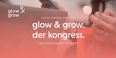 glow & grow. der kongress. lerne onlinemarketing & kommunikation Tickets