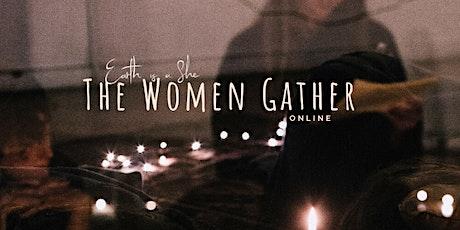 The Women Gather- ONLINE tickets