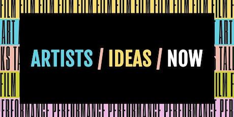ARTISTS / IDEAS / NOW - Arts, Identity & Solidarity tickets