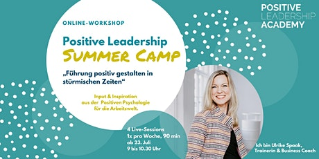 Positive Leadership SUMMER CAMP mit 4 interaktiven Workshops Tickets