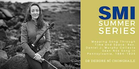 SMI Summer Series: Dr Deirdre Ní Chonghaile tickets
