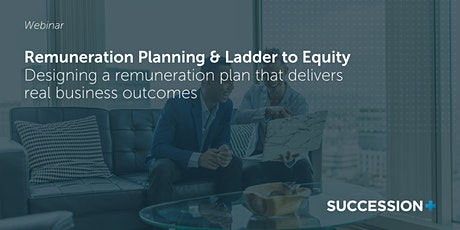 Remuneration Planning & Ladder to Equity tickets