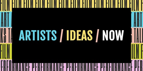 ARTISTS / IDEAS / NOW – Conflict, Colonialism & the Climate Crisis tickets