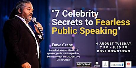 """""""7 Celebrity Secrets to Fearless Public Speaking"""" tickets"""