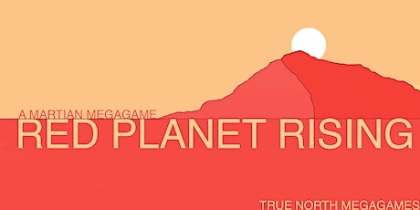 Red Planet Rising: A Online Sci-FinMegaGame tickets
