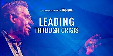 John Maxwell Leading Through Crisis (LTC) By John Maxwell Team (JMT) tickets