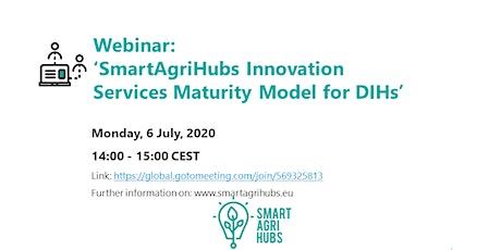 Webinar SmartAgriHubs Innovation Services Maturity Model for DIHs tickets