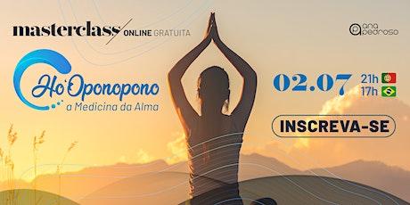 MasterClass Gratuita Ho'Oponopono | A Medicina da Alma tickets