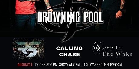 DROWNING POOL / ASLEEP IN THE WAKE / RELEVANT SAINTS / CALLING CHASE tickets