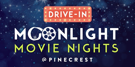 Moonlight Movie Nights: Drive-in @ Pinecrest tickets