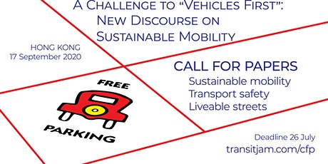 "A CHALLENGE TO ""VEHICLES FIRST"": NEW DISCOURSE ON SUSTAINABLE MOBILITY tickets"