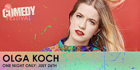 Olga Koch -'Coming Home & Staying Home' // NextUp Comedy Festival - Show 26 tickets