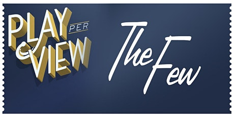 Play-PerView: The Few by Samuel D. Hunter (Pre-Taped Reading  On-Demand) tickets