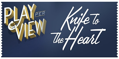 Play-PerView: Knife To The Heart featuring Wendie Malick (Live-Stream) tickets