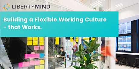 Building a Flexible Working Culture - that Works. tickets