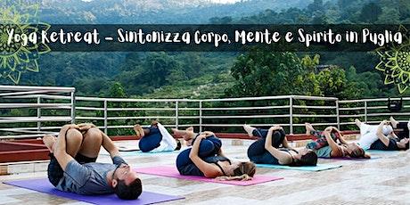 Yoga Retreat - Sintonizza Corpo, Mente e Spirito in Puglia biglietti