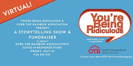 You're Being Ridiculous - A Fundraiser For Over the Rainbow Association tickets