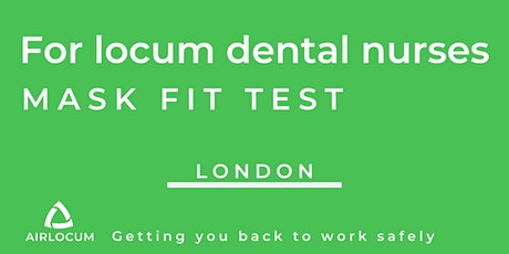 Face mask fit testing for locum dental nurses near London tickets