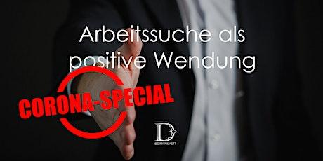 [Webinar] Arbeitssuche als positive Wendung  |  Corona-Special Tickets